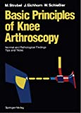 Basic Principles of Knee Arthroscopy: Normal and Pathological Findings Tips and Tricks