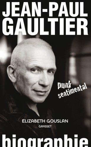 Jean-Paul Gaultier, punk sentimental par Elizabeth Gouslan