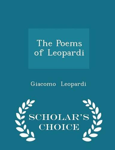 The Poems of Leopardi - Scholar's Choice Edition