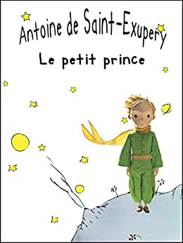 Le petit prince (Version française) (French Edition)