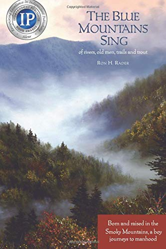 The Blue Mountains Sing: of rivers,old men, trails, and trout - Great Smoky Mtns National Park