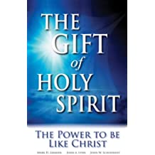 The Gift of Holy Spirit: The Power to be Like Christ (English Edition)