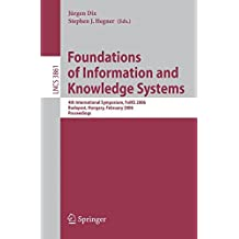 Foundations of Information and Knowledge Systems: 4th International Symposium, FoIKS 2006, Budapest, Hungary, February 14-17, 2006, Proceedings (Lecture Notes in Computer Science, Band 3861)