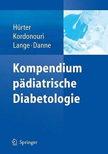 Kompendium pädiatrische Diabetologie (German Edition) by Peter Hürter Olga Kordonouri Karin Lange Thomas Danne(2006-10-09)