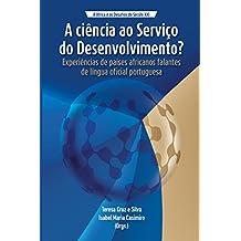 A Ciência ao Serviço do Desenvolvimento?: Experiências de Países Africanos Falantes de Língua Oficial Portugues