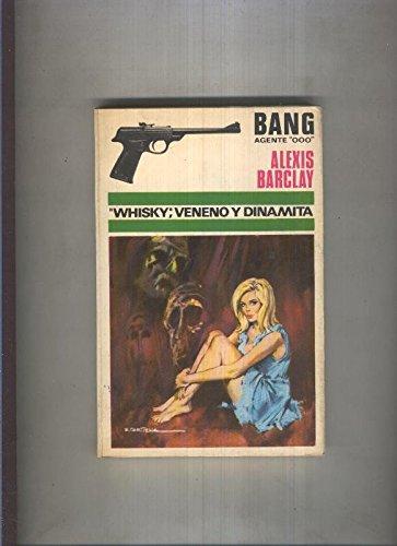 Bang Agente OOO numero 07: Whisky, veneno y dinamita
