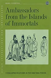 Ambassadors from the Island of Immortals: China-Japan Relations in the Han-Tang Period (Asian Interactions and Comparisons) by Wang Zhenping (2005-07-01)