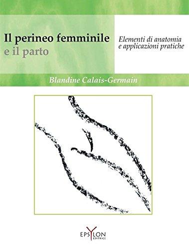 Il perineo femminile e il parto. Elementi di anatomia e applicazioni pratiche