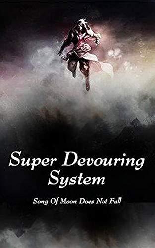 Super Devouring System: volume 4 (English Edition)
