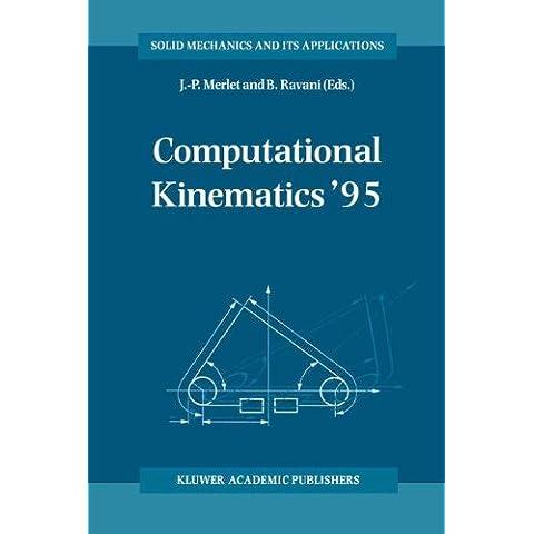 Computational Kinematics '95: Proceedings of the Second Workshop on Computational Kinematics Held in Sophia Antipolis, France, September 4-6, 1995