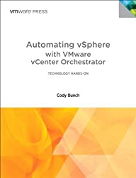 Automating vSphere with VMware vCenter Orchestrator (VMware Press Technology) by Cody Bunch (2012-03-12)