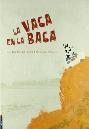 La vaca en la baca (Álbumes ilustrados) por José Luis Berenguer Navarro