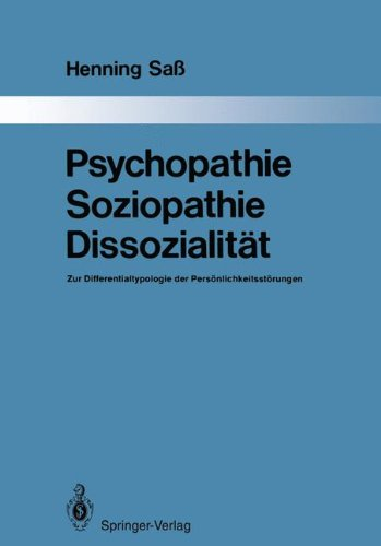 Psychopathie - Soziopathie - Dissozialität: Zur Differentialtypologie der Persönlichkeitsstörungen (Monographien aus dem Gesamtgebiete der Psychiatrie) (German Edition)