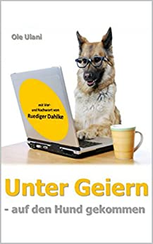 Unter Geiern - auf den Hund gekommen: mit Vor- und Nachwort von Ruediger Dahlke