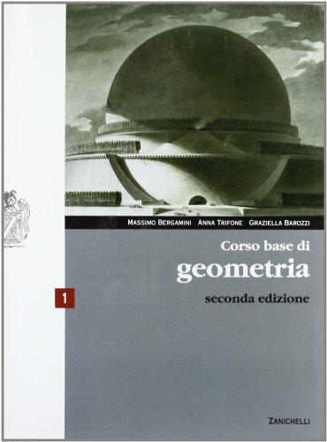 Corso base di geometria. Con espansione online. Per le Scuole superiori: 1