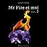 Mr Fire et moi - volume 2