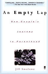 An Empty Lap: One Couple's Journey to Parenthood by Jill Smolowe (1998-10-01)