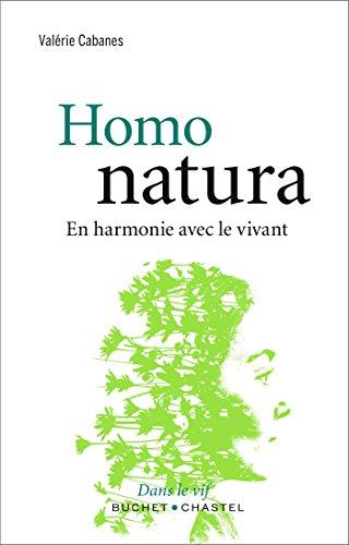 Homo Natura: En harmonie avec le vivant