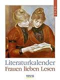 Literaturkalender Frauen lieben Lesen 2020: Literarischer Wochenkalender * 1 Woche 1 Seite * literarische Zitate und Bilder * 24 x 32 cm -