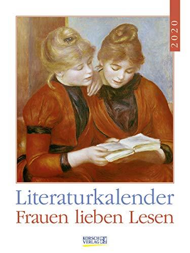 Literaturkalender Frauen lieben Lesen 2020: Literarischer Wochenkalender * 1 Woche 1 Seite * literarische Zitate und Bilder * 24 x 32 cm