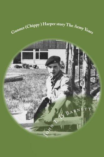 Gunner (Chippy) Harper Story. The Army Years.: Volume 2 (Gunner (Chippy) Harper. The Army Years)