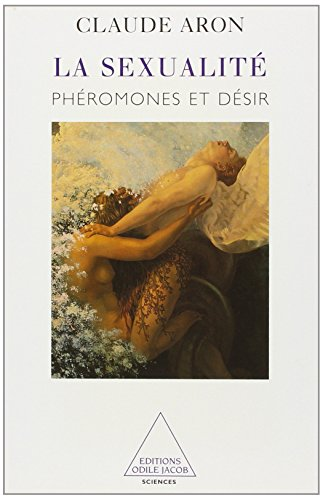 LA SEXUALITE. Phromones et dsir