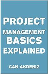 Project Management Basics Explained (English Edition)