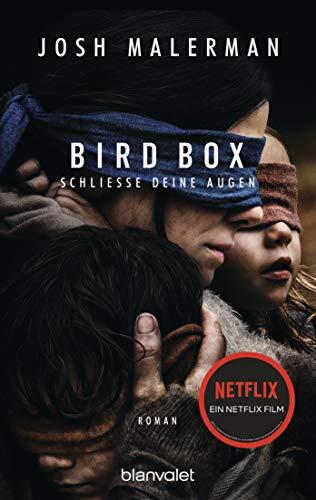 Bird Box - Schließe deine Augen: Roman -