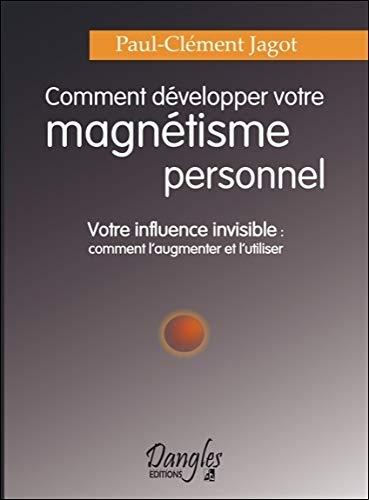Comment développer magnétisme personnel par Paul-Clément Jagot