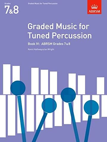 Graded Music for Tuned Percussion, Book IV: (Grades 7-8): Grades 7-8 Bk. 4 (ABRSM Exam Pieces)