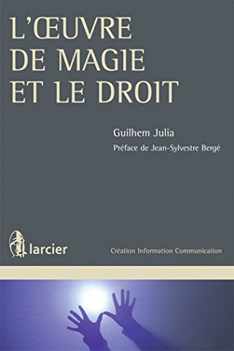 L'oeuvre de magie et le droit par Guilhem Julia