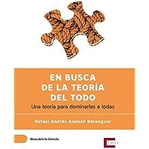 En busca de la Teoría del Todo: Una teoría para dominarlas a todas (Descubrir la ciencia nº 5) (Spanish Edition)