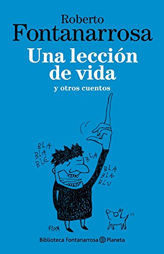 Una lección de vida por Roberto Fontanarrosa