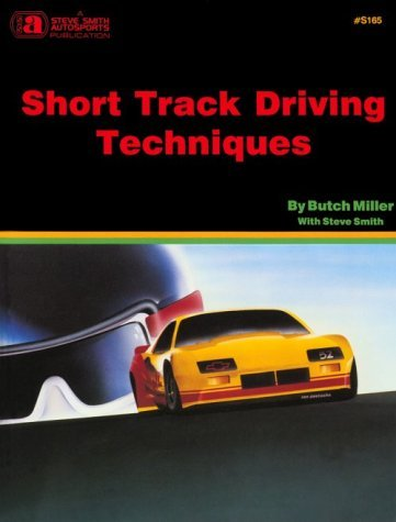 Short Track Driving Techniques by Butch Miller (1989-06-02)