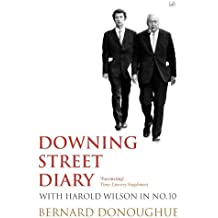 By Bernard Donoughue Downing Street Diary: With Harold Wilson in No. 10 (New Ed) [Paperback]