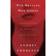 New Orleans, Mon Amour: Twenty Years of Writings from the City (English Edition)