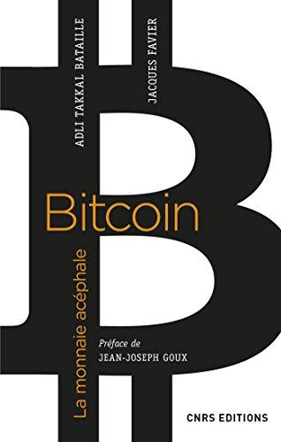 Bitcoin. La monnaie acphale