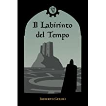 Il Labirinto del Tempo (Italian Edition)