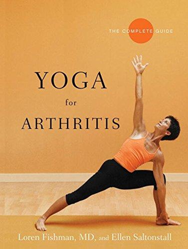 Yoga for Arthritis: The Complete Guide por Loren Fishman