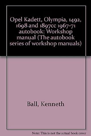 Opel Kadett, Olympia, 1492, 1698 and 1897cc 1967-71 autobook: Workshop manual (The autobook series of workshop manuals)