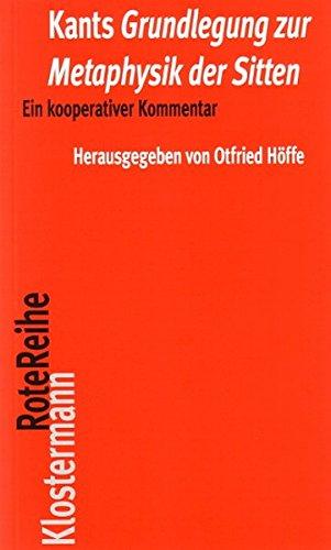 """Kants \""""Grundlegung zur Metaphysik der Sitten\"""": Ein kooperativer Kommentar (Klostermann RoteReihe, Band 34)"""