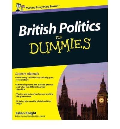 British Politics for Dummies (UK) BRITISH POLITICS FOR DUMMIES (UK) BY Knight, Julian( Author ) on Feb-01-2012 Paperback