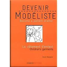 Devenir modéliste Le vêtement d'enfant : Edition bilingue français-anglais