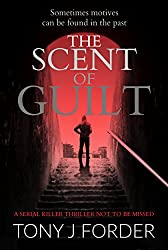 The Scent of Guilt: a serial killer thriller not to be missed (DI Bliss Book 2)