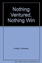 Nothing Ventured, Nothing Win