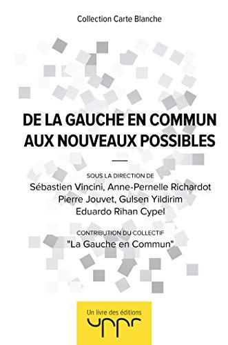 De la Gauche en Commun aux Nouveaux Possibles par La Gauche en commun