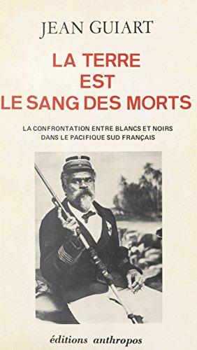 La Terre est le sang des morts: La confrontation entre blancs et noirs dans le Pacifique sud français