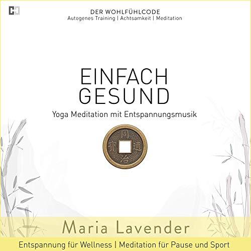 Kapitel 06: Einfach Gesund - Wohlfühlreise für Sport - Geführte Meditation für die Pause -