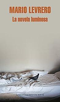 La novela luminosa par Mario Levrero