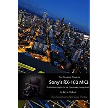 [(The Complete Guide to Sony's Rx-100 Mk3 (B&W Edition))] [By (author) Gary L. Friedman] published on (October, 2014)